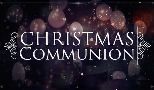 A Christmas Communion Message